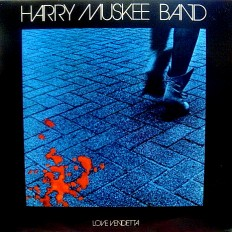Harry Muskee Band - Love Vendetta /NL/
