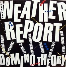 Виниловая пластинка Weather Report - Domino Theory /NL/
