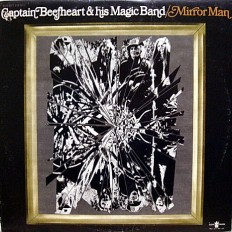 Captain Beefheart & His Magic Band - Mirror Man /US/