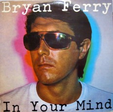 Bryan Ferry - In Your Mind /Scand/