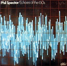 Phil Spector - Echoes of the 60s /En/