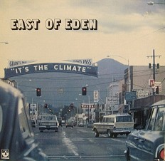 East of Eden - Its the climate /G/
