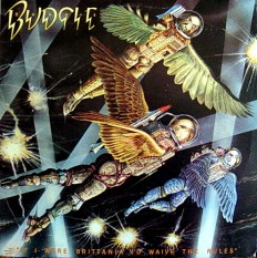 Budgie - If I Were Brittania I'd Waive The Rules /US/