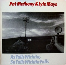 Pat Metheny - As falls wichita... /US/