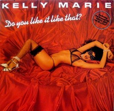 Kelly Marie - Do You Like It Like That? /