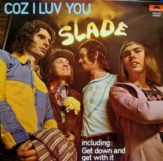 Виниловая пластинка Slade - Coz i love you /NL//