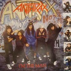 Anthrax - Im the man /Ca/