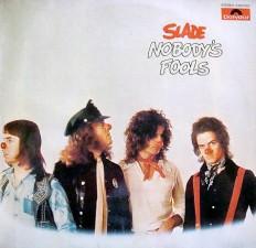 Виниловая пластинка Slade - Nobodys fools /G/