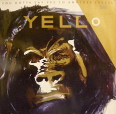 Виниловая пластинка Yello - You gotta say yes to another excess /G/
