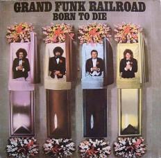 Виниловая пластинка Grand Funk - Born to die /G/