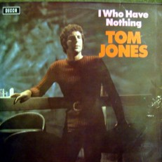 Tom Jones - I who have nothing /G/