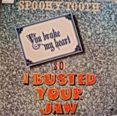 Виниловая пластинка Spooky Tooth - I busted your jaw /US/