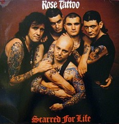 Rose Tattoo - Scarred for life /G/