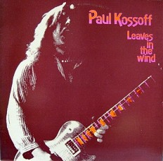 Paul Kossoff - Leaves in the wind /En/