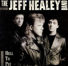Jeff Healey - Hell To Pay /Cz-NL/