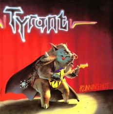 Tyrant - Running Hot /G/ 1 press