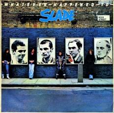 Виниловая пластинка Slade - Whatever happened to Slade /G/