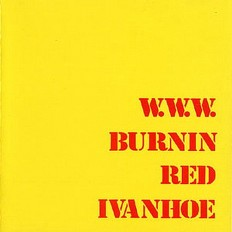 Burnin Red Ivanhoe - W.W.W. /EU/