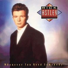 Rick Astley - Whenever You Need Somebody /G/
